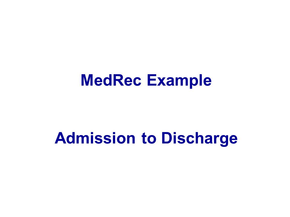 MedRec Example Admission to Discharge