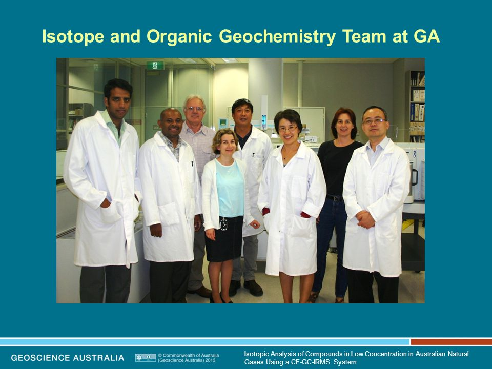 Isotopic Analysis of Compounds in Low Concentration in Australian Natural Gases Using a CF-GC-IRMS System Isotope and Organic Geochemistry Team at GA