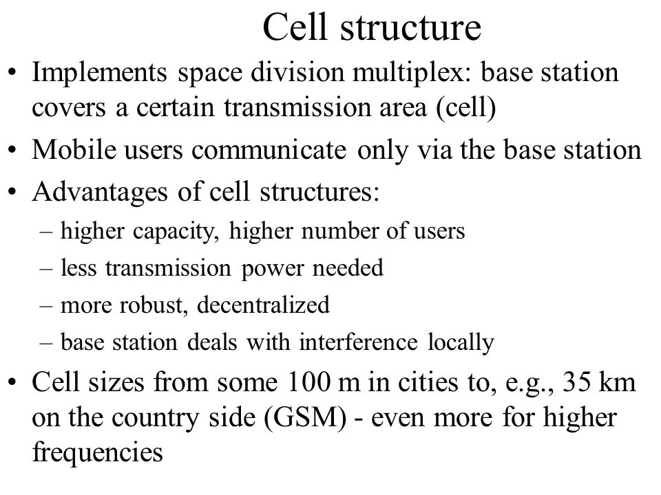 Cellular architecture One low power transmitter per cell Frequency reuse–limited spectrum Cell splitting to increase capacity A B Reuse distance: minimum distance between two cells using same channel for satisfactory signal to noise ratio Measured in # of cells in between