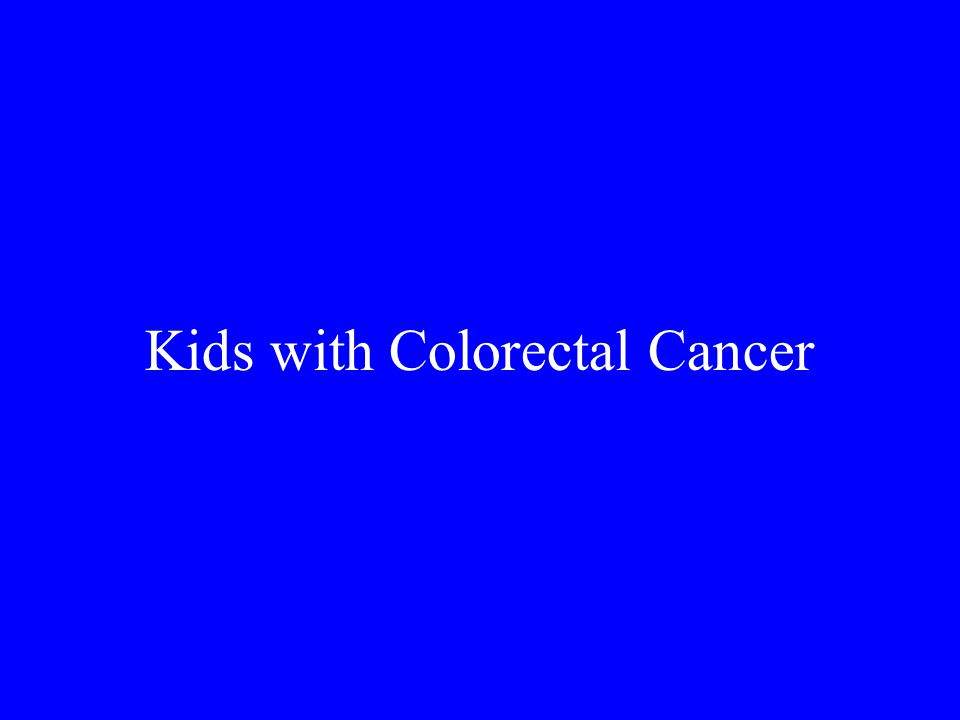Kids with Colorectal Cancer