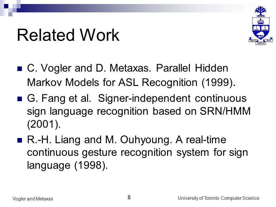 8 University of Toronto Computer Science Vogler and Metaxas Related Work C.