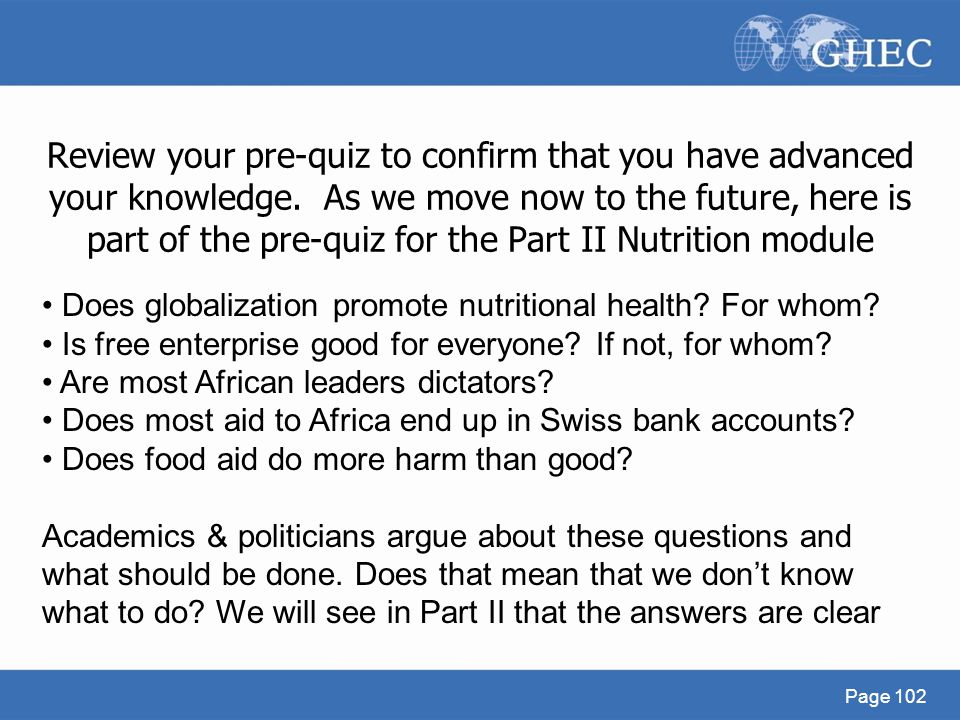 Review your pre-quiz to confirm that you have advanced your knowledge. As we move now to the future, here is part of the pre-quiz for the Part II Nutr
