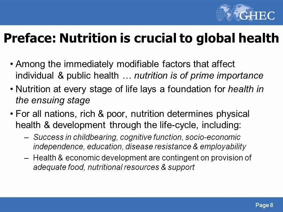 Preface: Nutrition is crucial to global health Among the immediately modifiable factors that affect individual & public health … nutrition is of prime