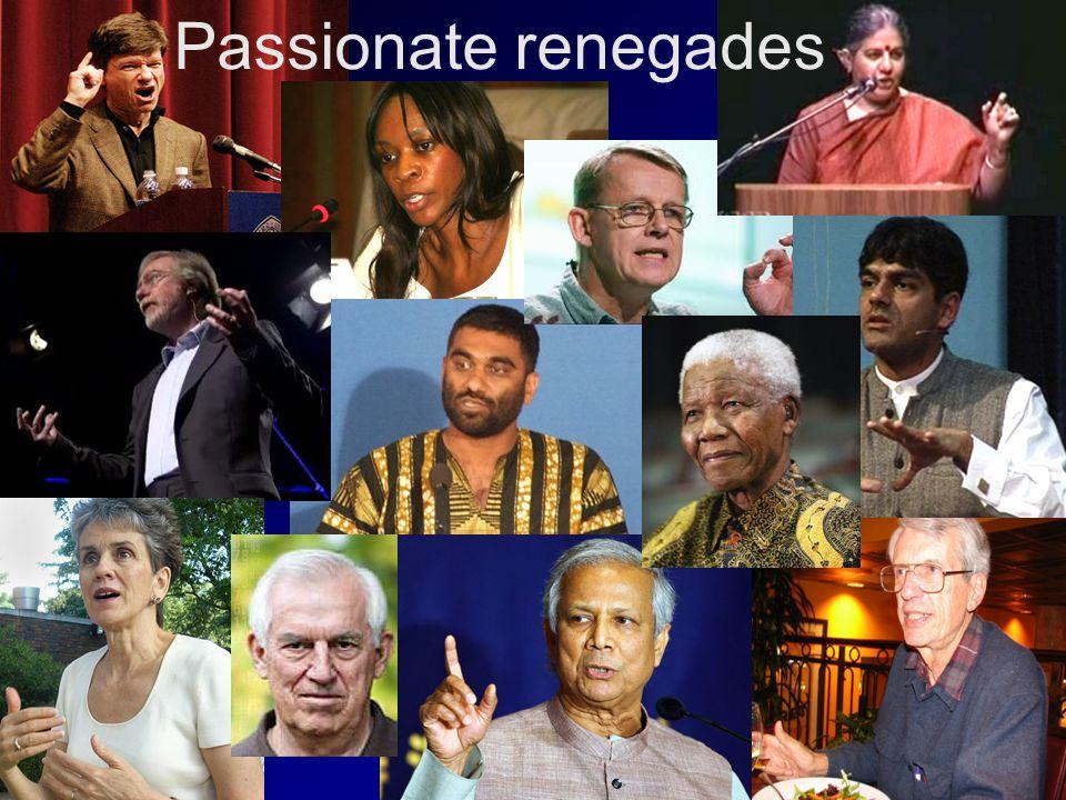 24 Passionate renegades