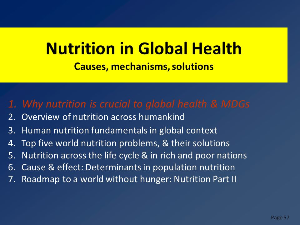 Page 57 Nutrition in Global Health C auses, mechanisms, solutions 1.