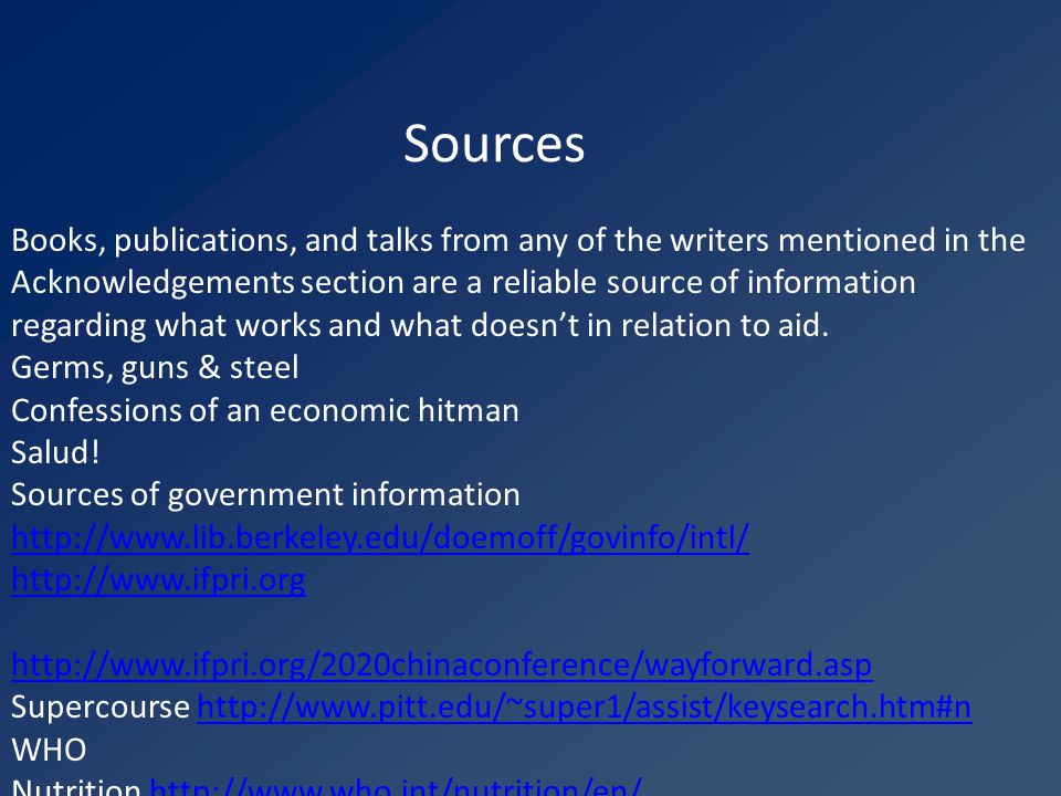Sources Books, publications, and talks from any of the writers mentioned in the Acknowledgements section are a reliable source of information regardin