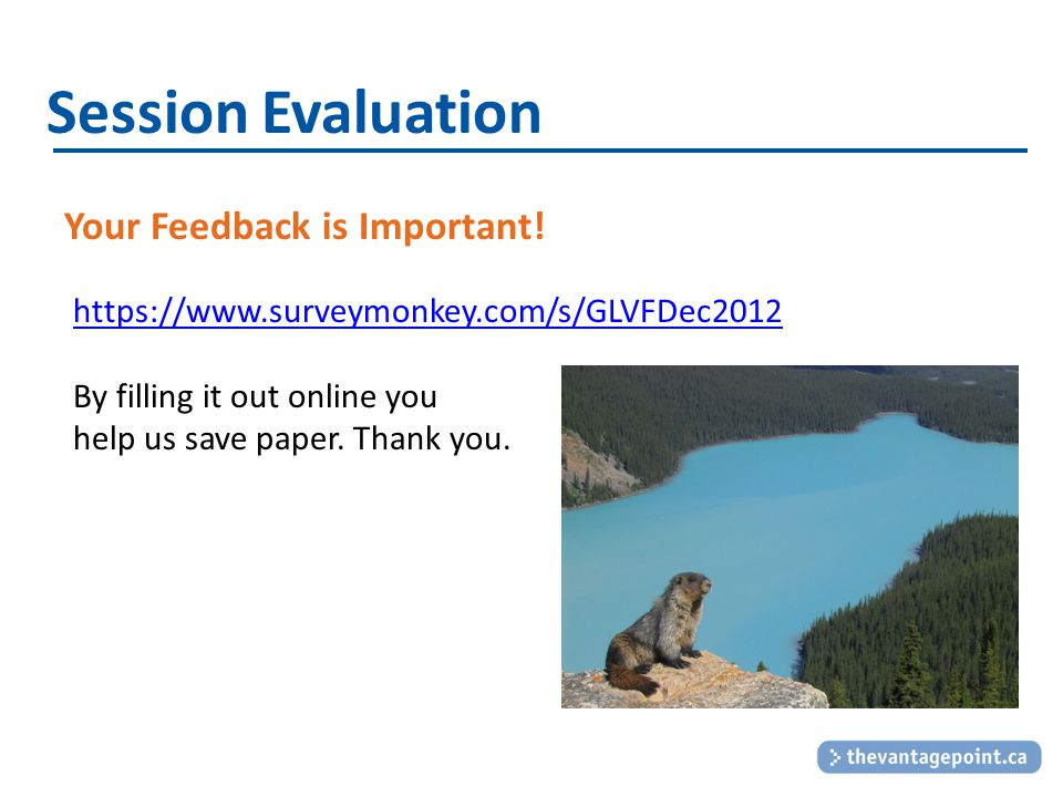 Session Evaluation Your Feedback is Important.