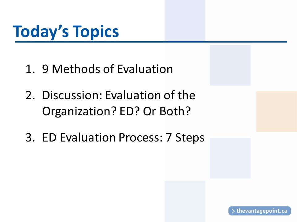 Today's Topics 1.9 Methods of Evaluation 2.Discussion: Evaluation of the Organization.