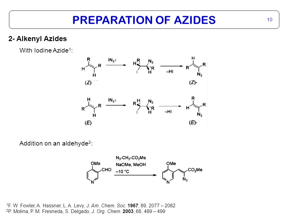 PREPARATION OF AZIDES 11 3- Alkyl Azides Nucleophilic substitution: Asymmetric opening of an epoxide 2 1 D.