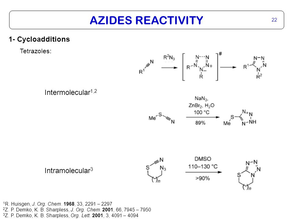 AZIDES REACTIVITY 23 1- Cycloadditions Tetrazoles: Ugi 4 component reaction Review: A.