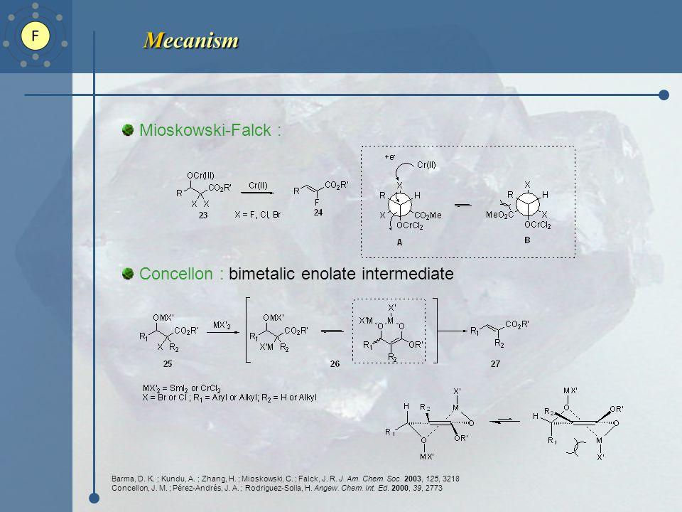 Mecanism Mioskowski-Falck : Concellon : bimetalic enolate intermediate Barma, D.