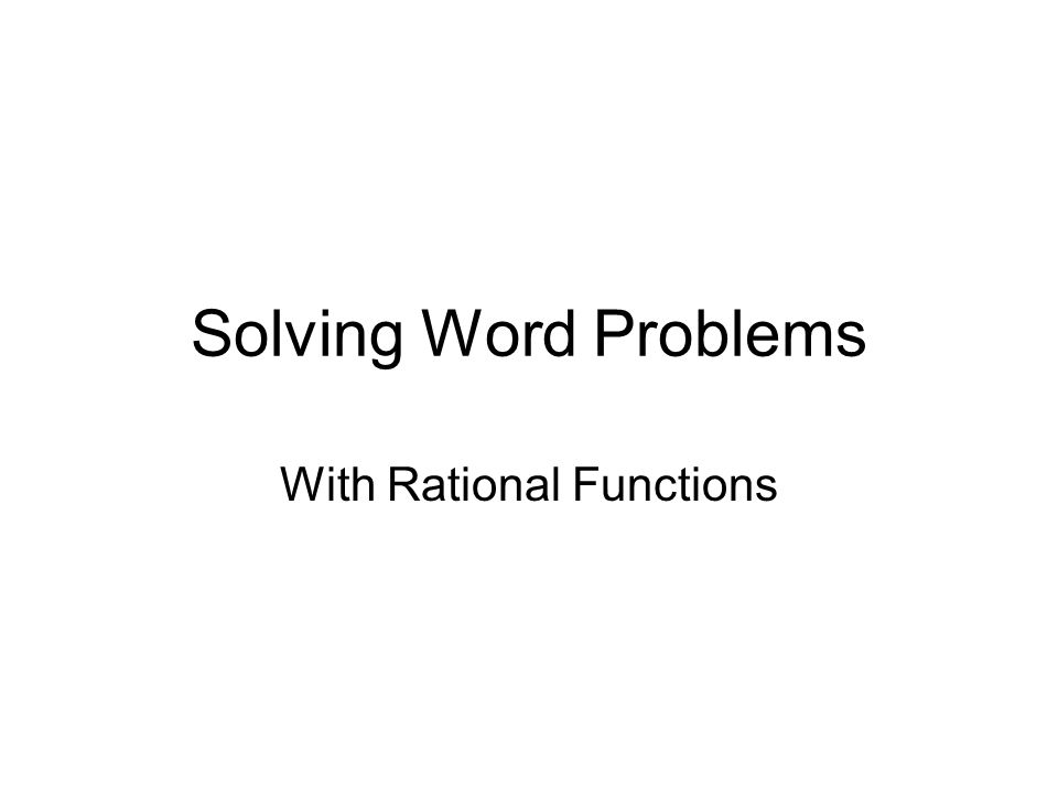 Solving Word Problems With Rational Functions