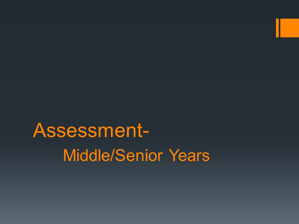 Assessment- Middle/Senior Years