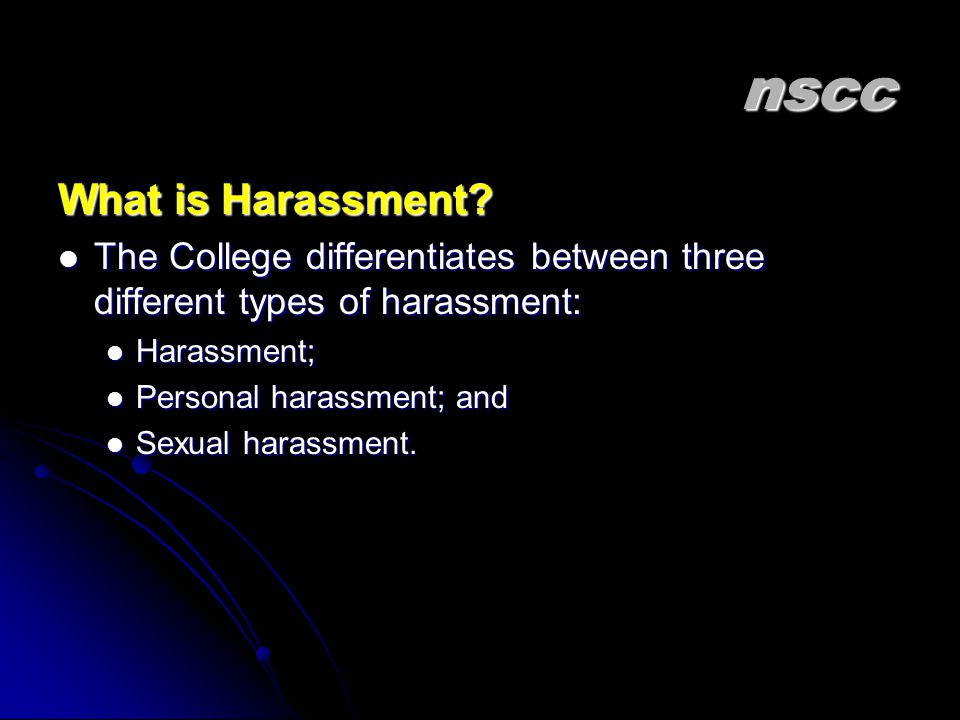 nscc What is Harassment.