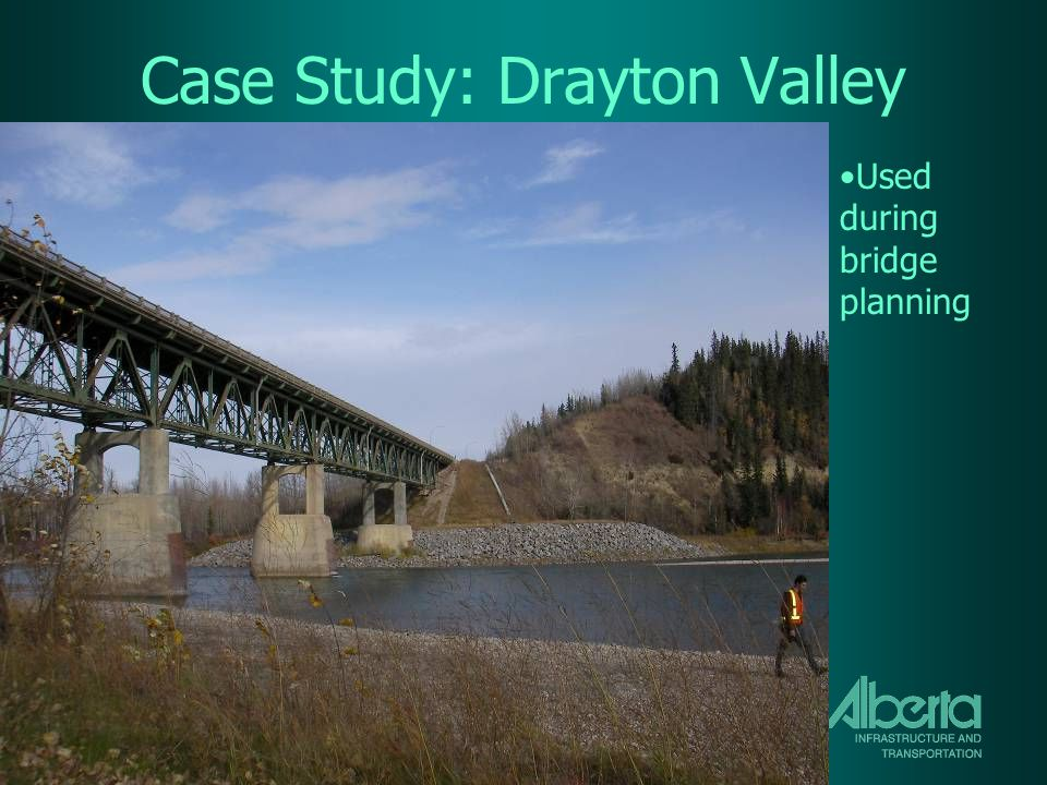 Case Study: Drayton Valley Used during bridge planning