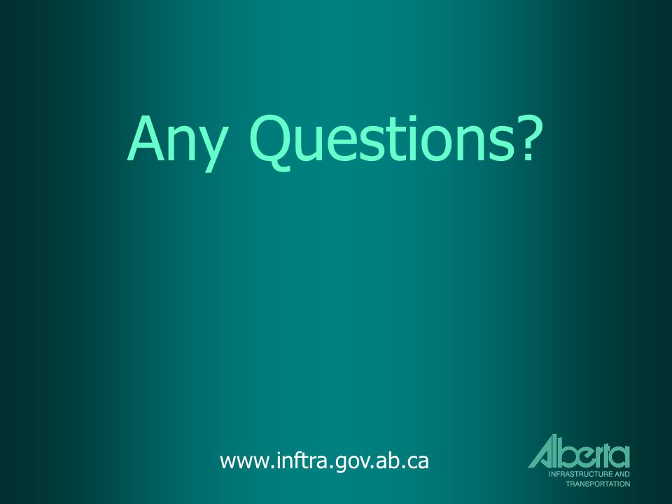 Any Questions www.inftra.gov.ab.ca