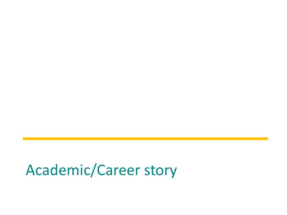 Academic/Career story