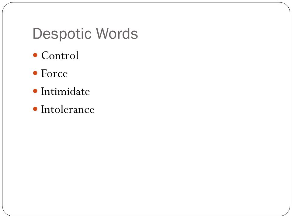 Despotic Words Control Force Intimidate Intolerance
