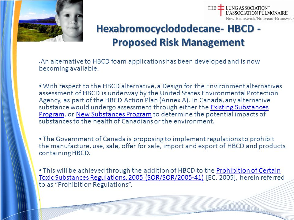 Hexabromocyclododecane- HBCD - Proposed Risk Management An alternative to HBCD foam applications has been developed and is now becoming available.