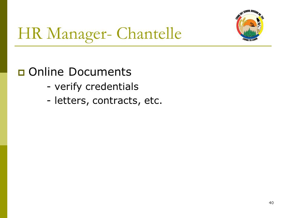40 HR Manager- Chantelle  Online Documents - verify credentials - letters, contracts, etc.
