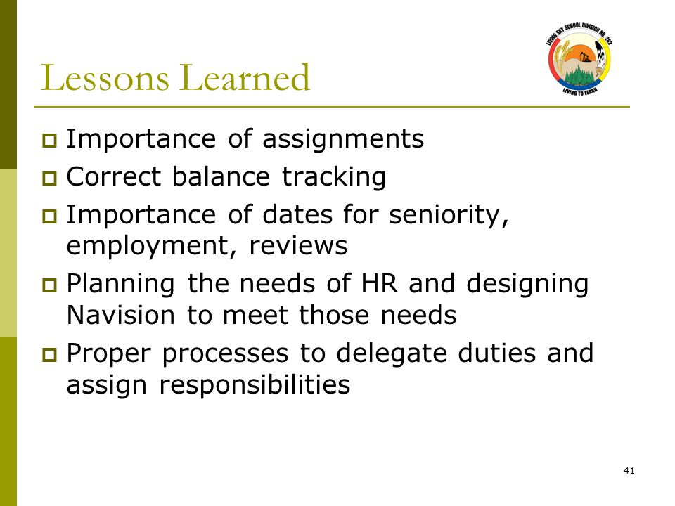 41 Lessons Learned  Importance of assignments  Correct balance tracking  Importance of dates for seniority, employment, reviews  Planning the need