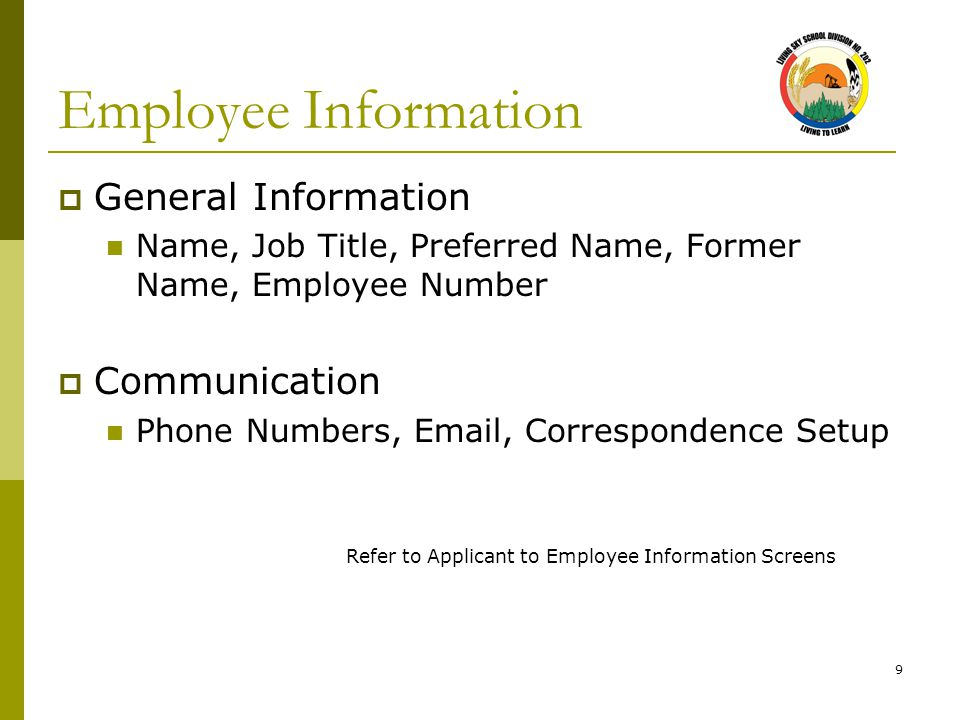 10 Employee Information Administration Tab Employment Date  Last Contract Effective Date Original Date of Hire  First worked with the division Status- Employee's current status  Active, Terminated, Casual, etc Termination Date  Date of separation  Grounds for termination Refer to Applicant to Employee Information Screens