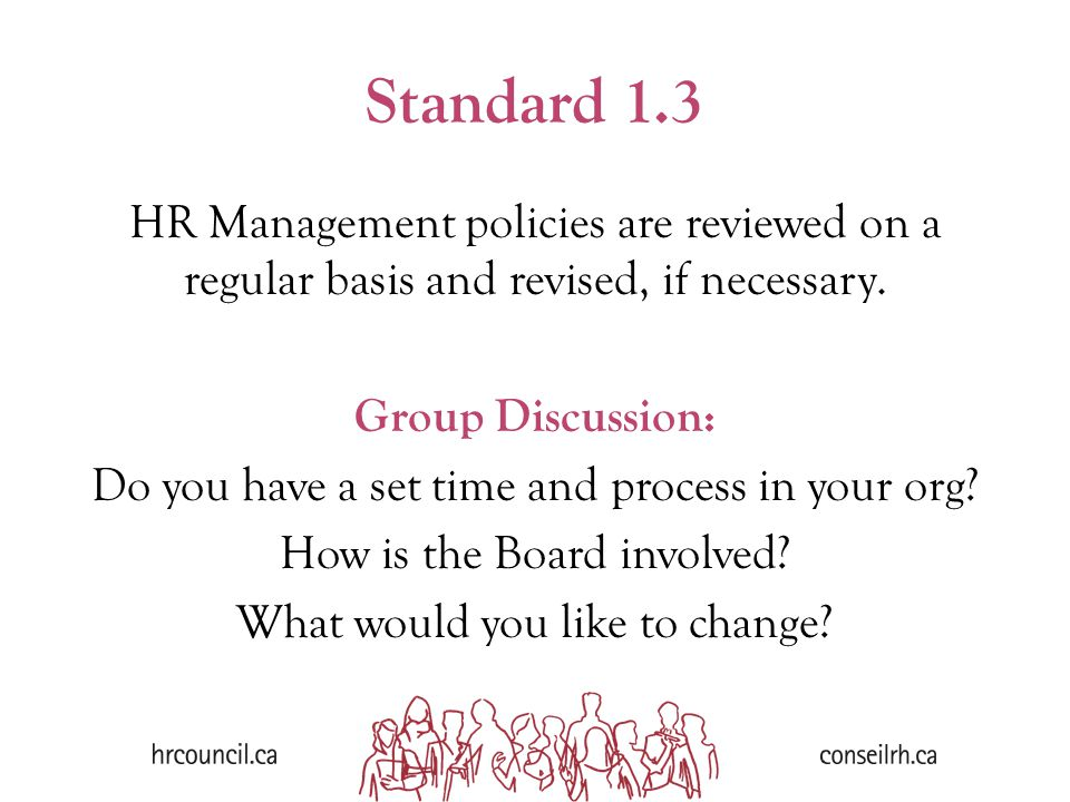 Standard 1.3 HR Management policies are reviewed on a regular basis and revised, if necessary.