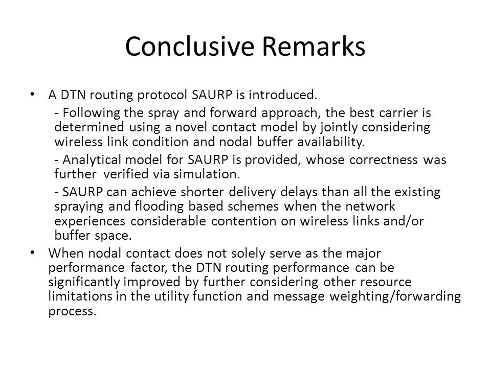 Conclusive Remarks A DTN routing protocol SAURP is introduced.