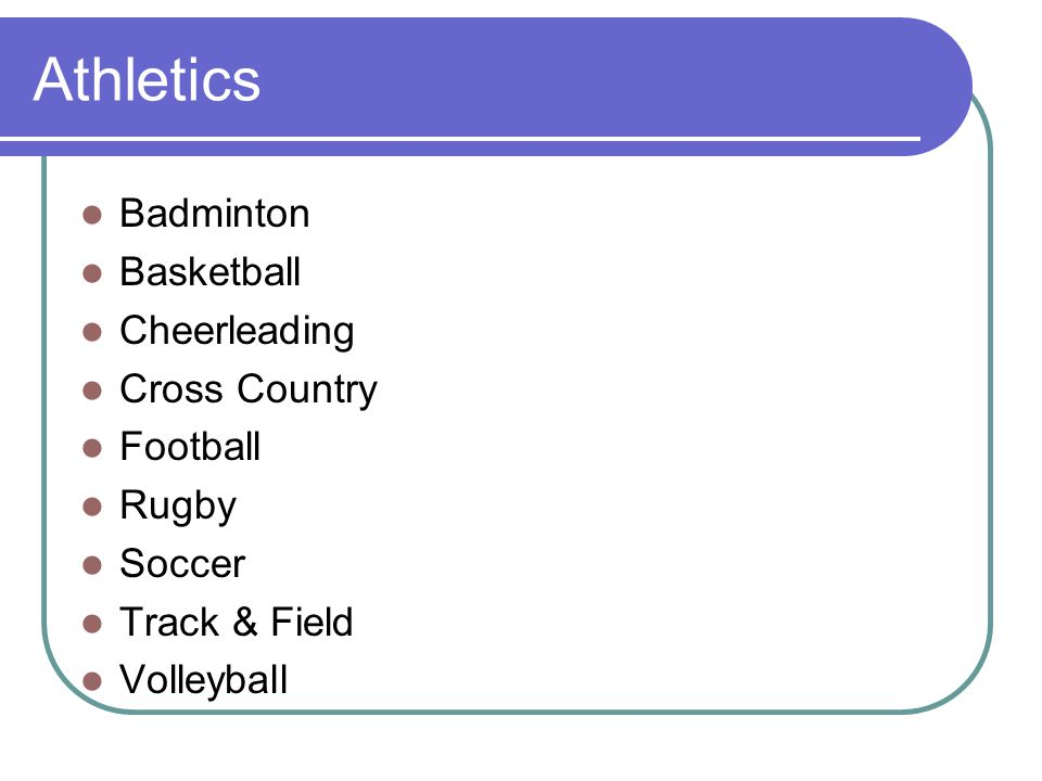 Athletics Badminton Basketball Cheerleading Cross Country Football Rugby Soccer Track & Field Volleyball