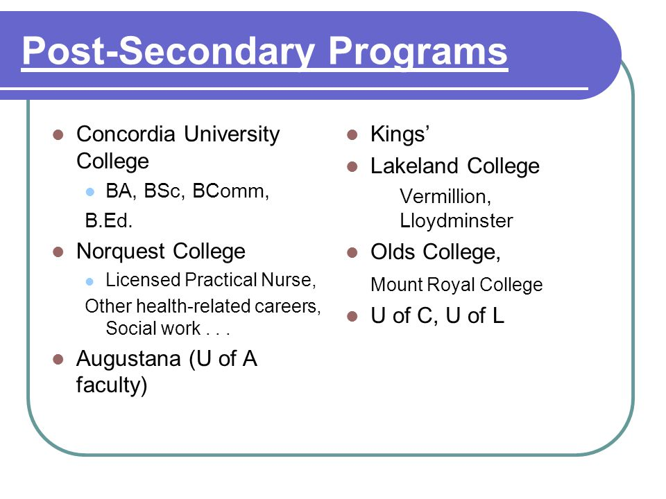 Post-Secondary Programs Concordia University College BA, BSc, BComm, B.Ed.