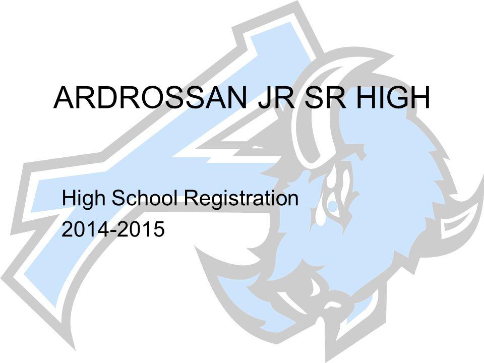 ARDROSSAN JR SR HIGH High School Registration 2014-2015