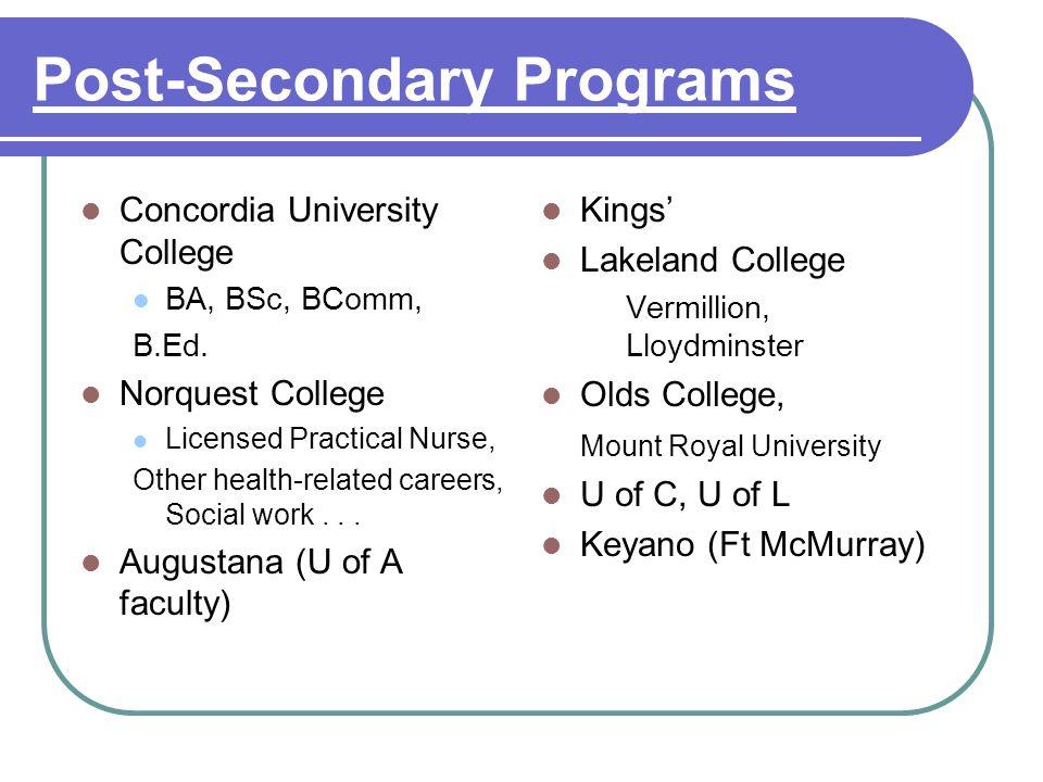 Post-Secondary Programs Concordia University College BA, BSc, BComm, B.Ed.