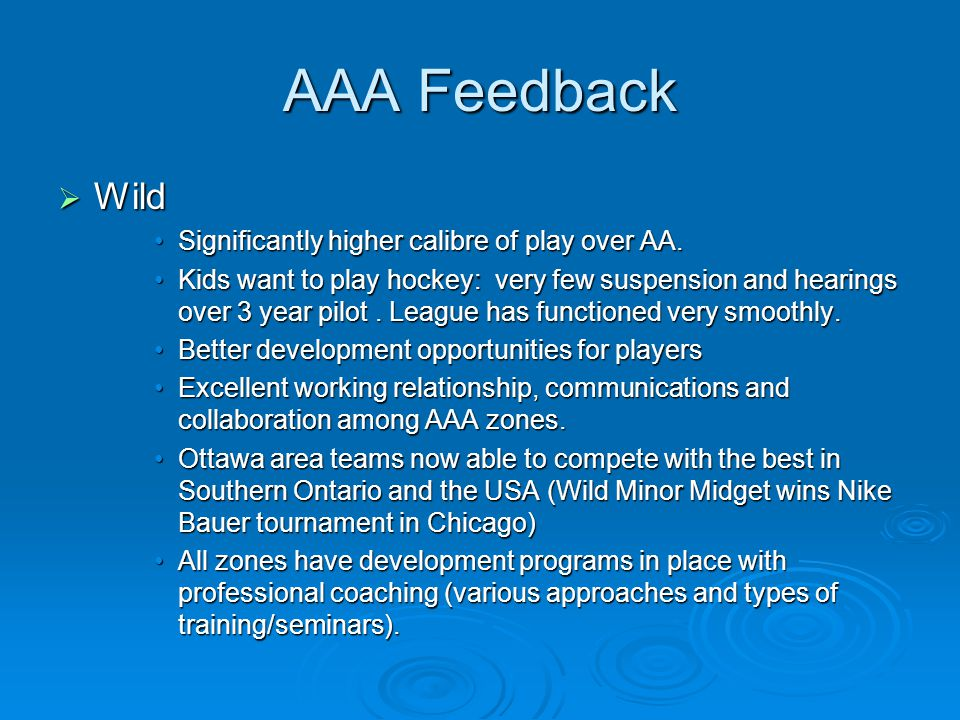 AAA Feedback  Wild Significantly higher calibre of play over AA.Significantly higher calibre of play over AA.