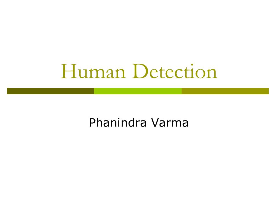 Human Detection Phanindra Varma