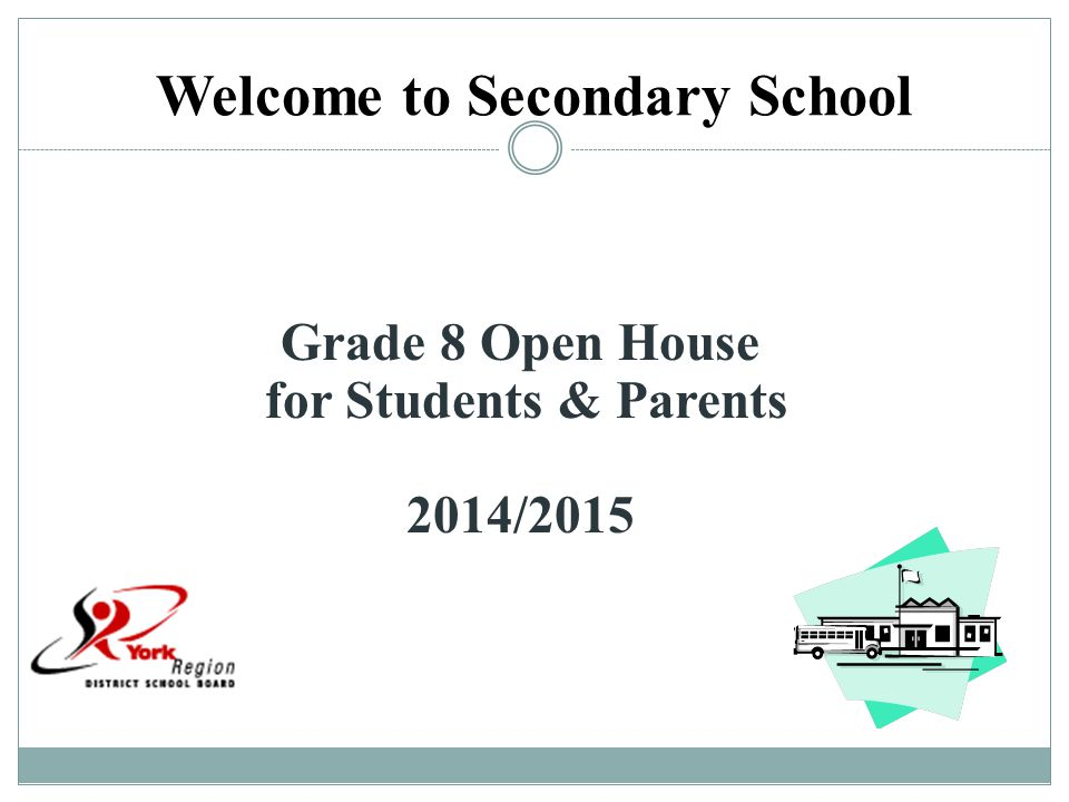 Welcome to Secondary School Grade 8 Open House for Students & Parents 2014/2015