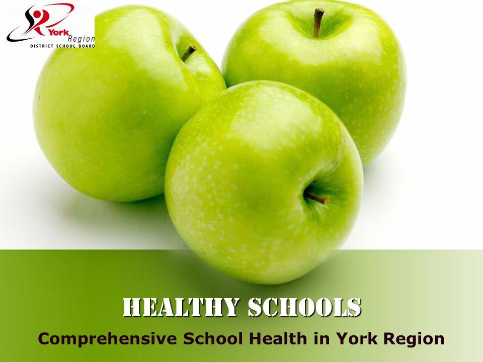 HEALTHY SCHOOLS Comprehensive School Health in York Region