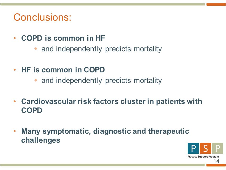 14 COPD is common in HF  and independently predicts mortality HF is common in COPD  and independently predicts mortality Cardiovascular risk factors