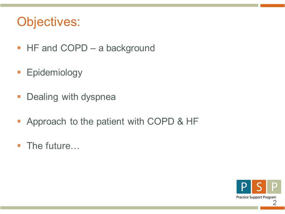 2  HF and COPD – a background  Epidemiology  Dealing with dyspnea  Approach to the patient with COPD & HF  The future… Objectives: