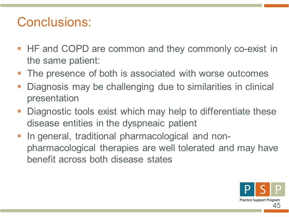 45  HF and COPD are common and they commonly co-exist in the same patient:  The presence of both is associated with worse outcomes  Diagnosis may b