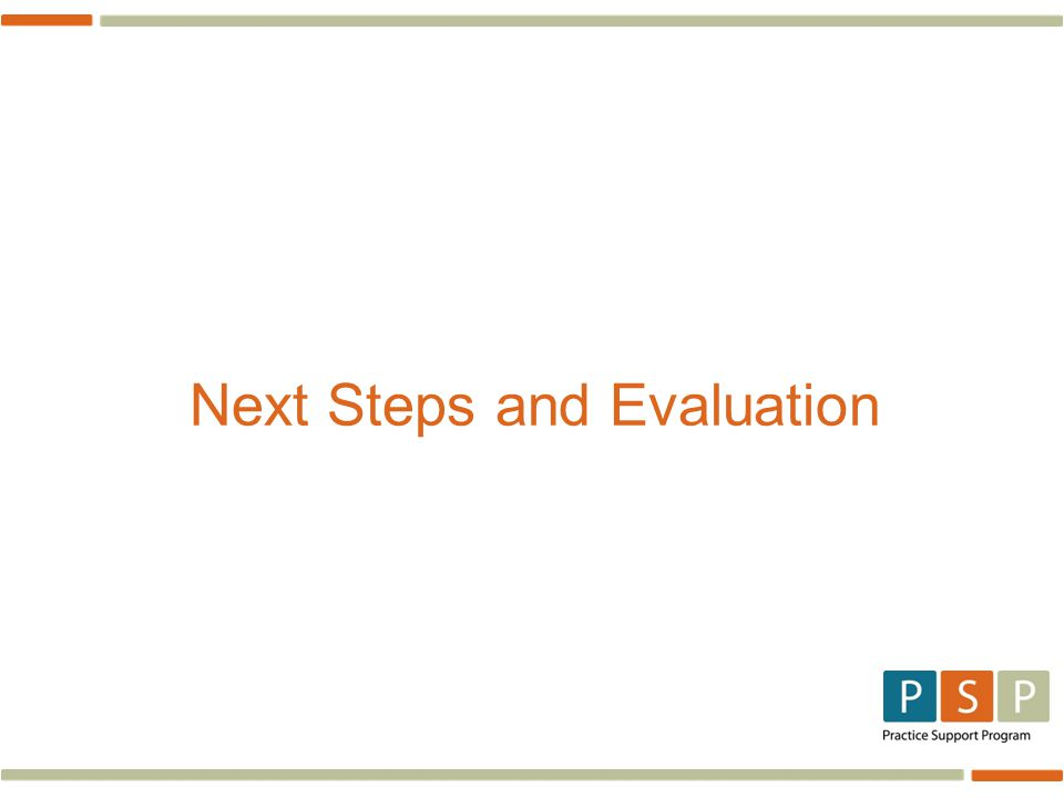 Next Steps and Evaluation