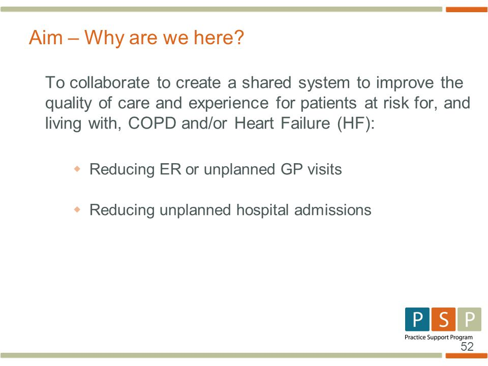 52 To collaborate to create a shared system to improve the quality of care and experience for patients at risk for, and living with, COPD and/or Heart