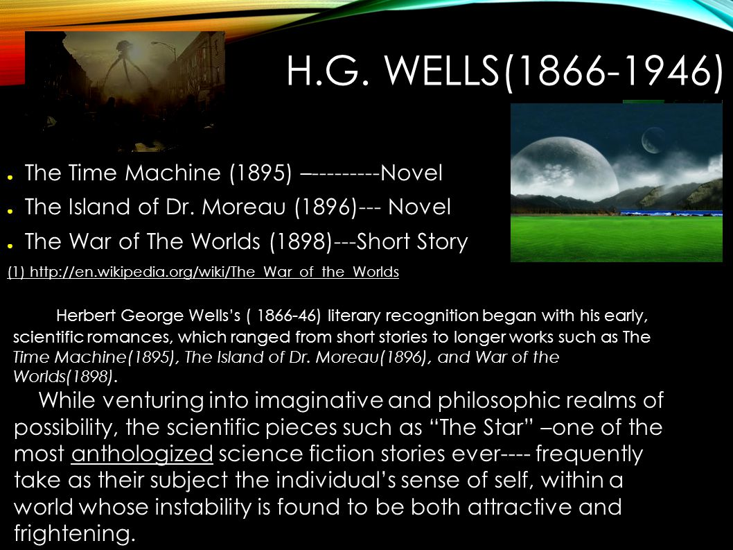 H.G. WELLS(1866-1946) ● The Time Machine (1895) –---------Novel ● The Island of Dr.