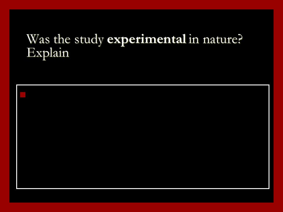 Was the study experimental in nature? Explain