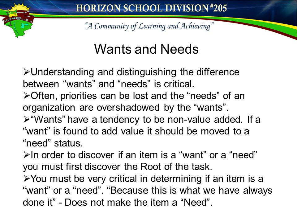 " Understanding and distinguishing the difference between ""wants"" and ""needs"" is critical.  Often, priorities can be lost and the ""needs"" of an organ"