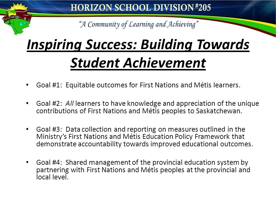 Inspiring Success: Building Towards Student Achievement Goal #1: Equitable outcomes for First Nations and Métis learners.