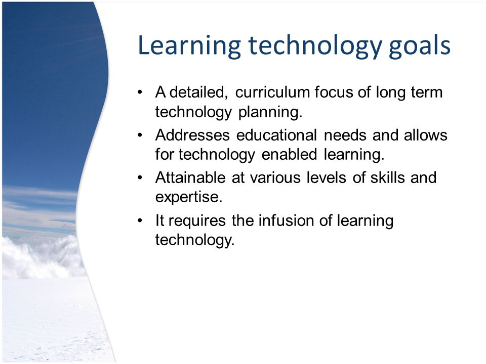 Learning technology goals A detailed, curriculum focus of long term technology planning.