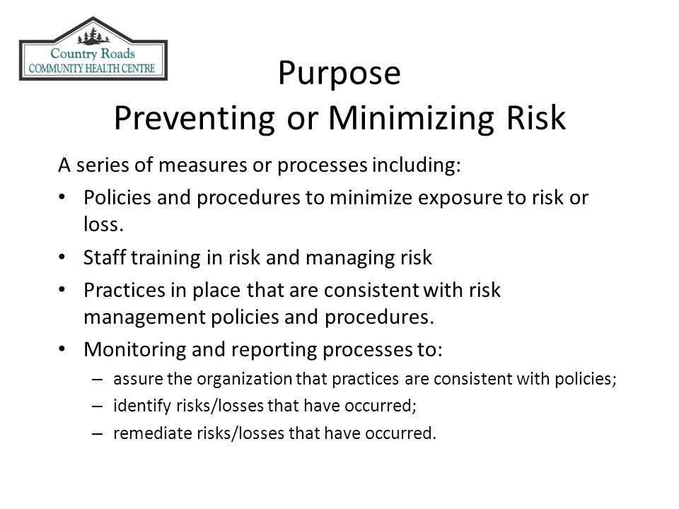 A series of measures or processes including: Policies and procedures to minimize exposure to risk or loss.