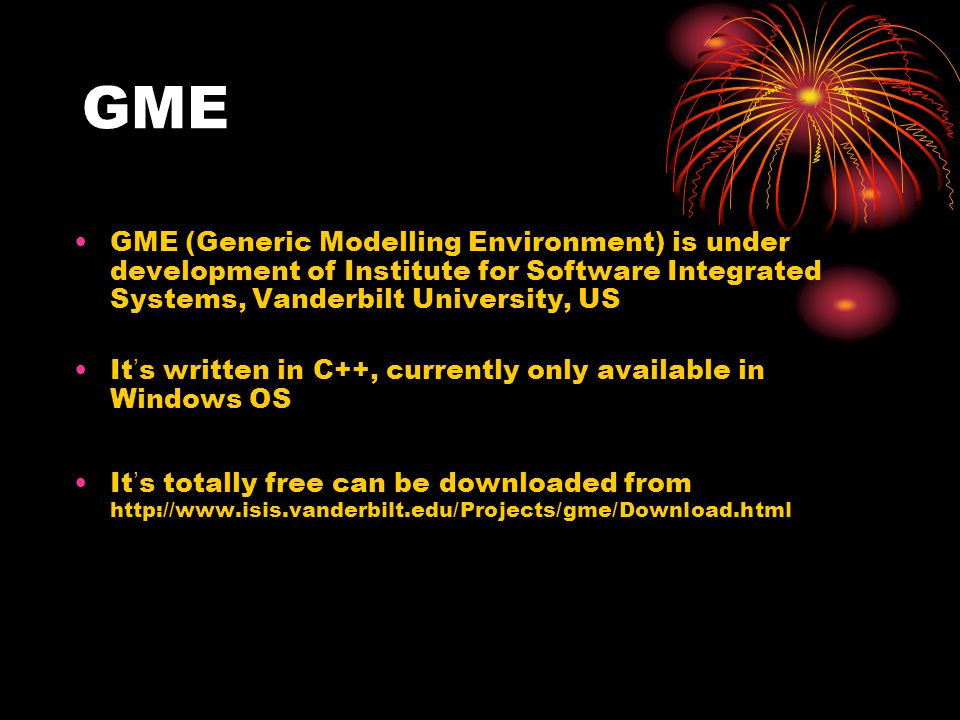 GME The meta-model in GME is UML-based.The meta-modelling language is called metaGME2000.