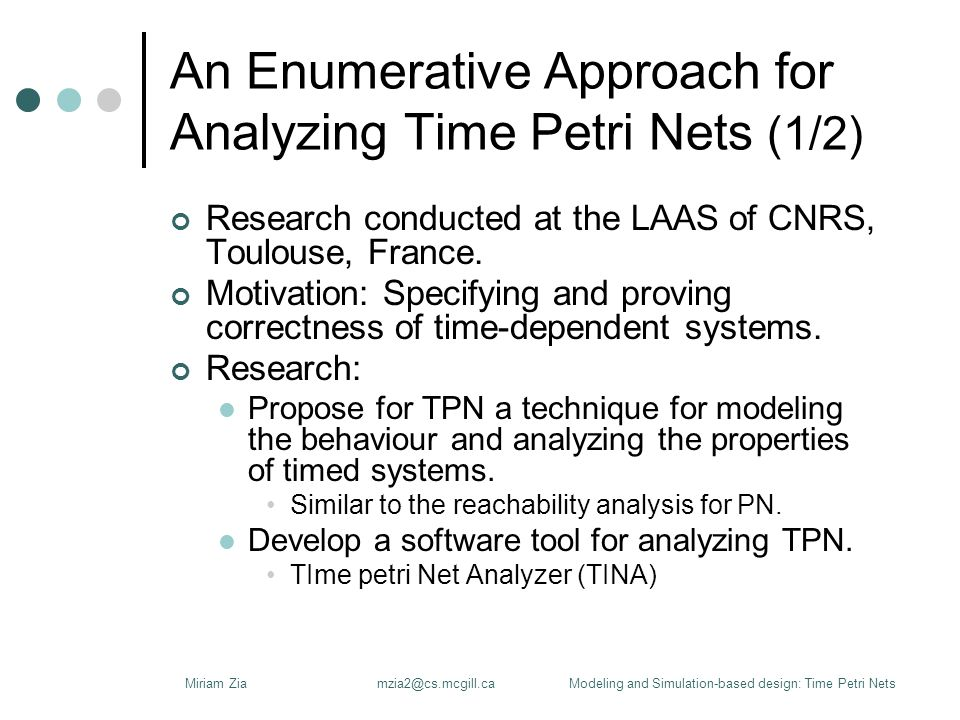 An Enumerative Approach for Analyzing Time Petri Nets (1/2) Research conducted at the LAAS of CNRS, Toulouse, France.