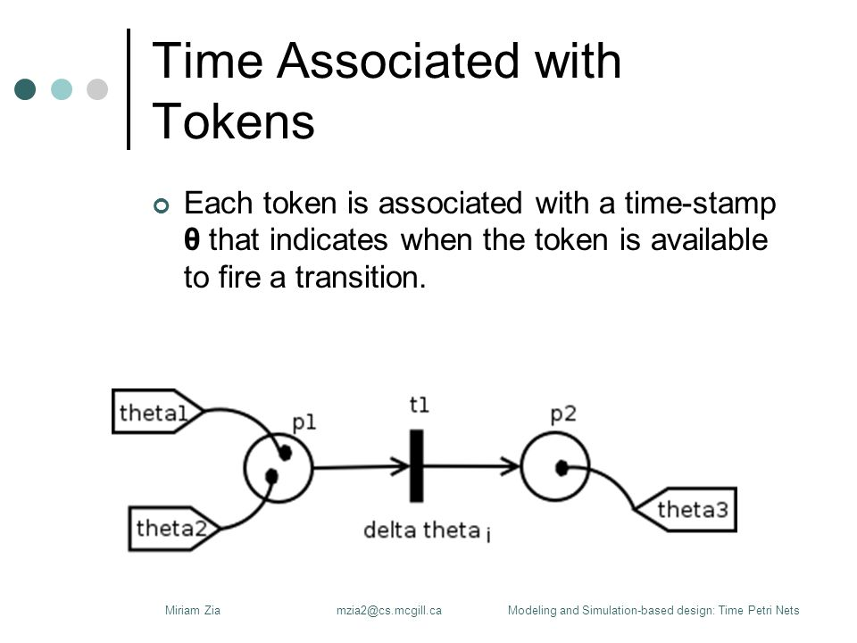 Time Associated with Arcs Each arc is associated with a traveling delay t.
